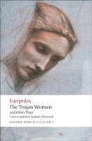 bokomslag The Trojan Women and Other Plays