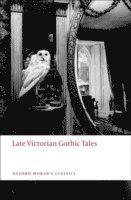 bokomslag Late Victorian Gothic Tales