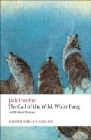 bokomslag The Call of the Wild, White Fang, and Other Stories