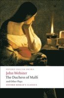 bokomslag The Duchess of Malfi and Other Plays