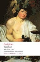bokomslag Bacchae and Other Plays