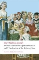 """bokomslag A Vindication of the Rights of Men; A Vindication of the Rights of Woman; An Historical and Moral View of the French Revolution: WITH """"A Vindication of the Rights of Woman"""": AND """"An Historical and Moral View of the French Revolution"""""""