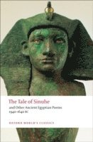 bokomslag The Tale of Sinuhe: And Other Ancient Egyptian Poems 1940-1640 B.C.