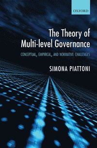 bokomslag The Theory of Multi-Level Governance: Conceptual, Empirical, and Normative Challenges