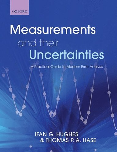 bokomslag Measurements and their Uncertainties: A practical guide to modern error analysis