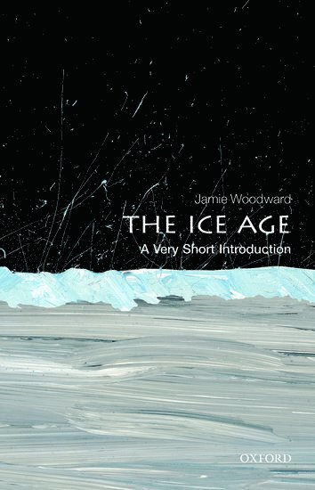 bokomslag The Ice Age: A Very Short Introduction