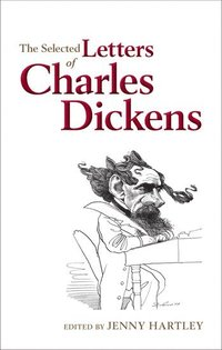 bokomslag The Selected Letters of Charles Dickens