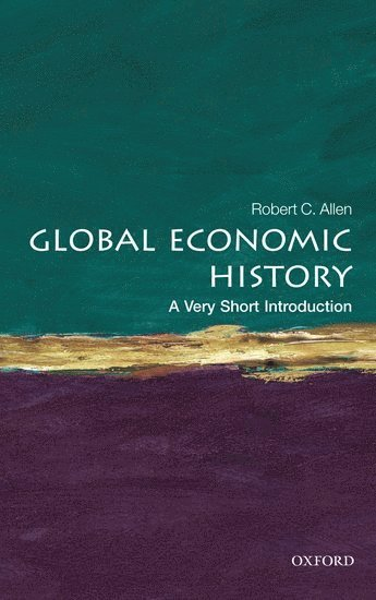 bokomslag Global Economic History: A Very Short Introduction