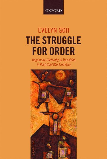 bokomslag The Struggle for Order: Hegemony, Hierarchy, and Transition in Post-Cold War East Asia
