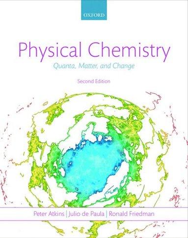 bokomslag Physical Chemistry: Quanta, Matter, and Change