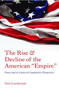 """bokomslag The Rise and Decline of the American """"Empire"""""""