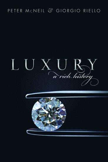 bokomslag Luxury: A Rich History