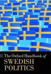 bokomslag The Oxford Handbook of Swedish Politics