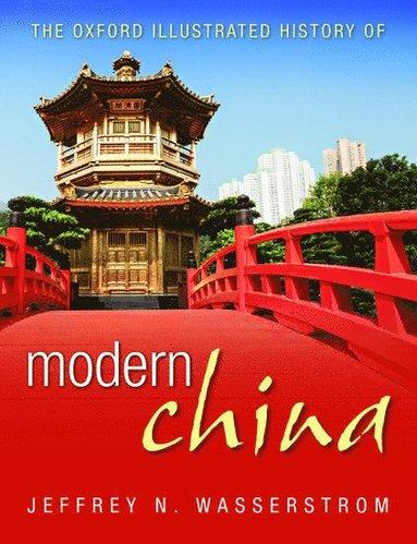 bokomslag The Oxford Illustrated History of Modern China