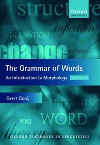 bokomslag The Grammar of Words: An Introduction to Linguistic Morphology