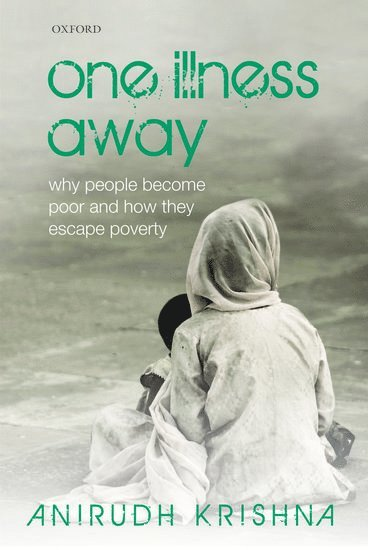 bokomslag One Illness Away: Why People Become Poor and How They Escape Poverty