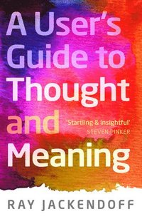 bokomslag Users guide to thought and meaning