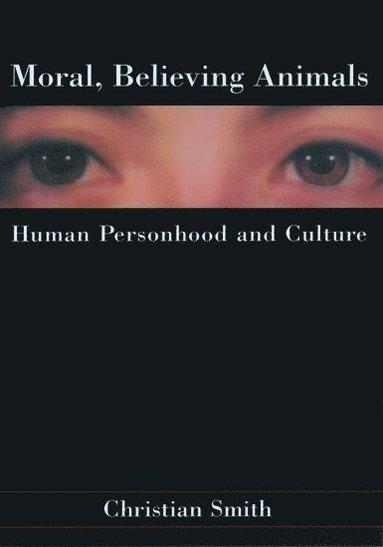 bokomslag Moral, Believing Animals: Human Personhood and Culture
