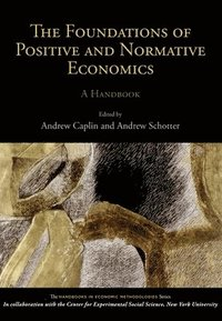 bokomslag The Foundations of Positive and Normative Economics