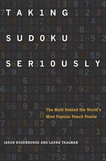 bokomslag Taking Sudoku Seriously: The Math Behind the World's Most Popular Pencil Puzzle