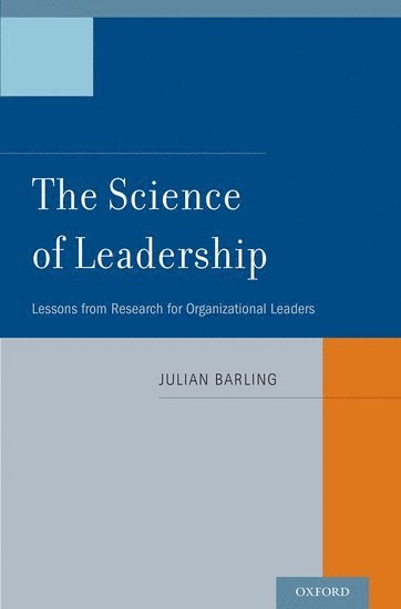 bokomslag The Science of Leadership: Lessons from Research for Organizational Leaders