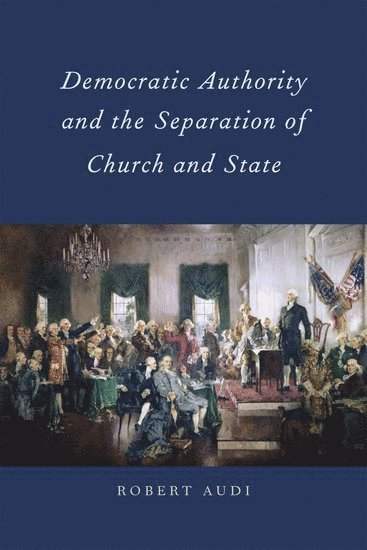 bokomslag Democratic Authority and the Separation of Church and State