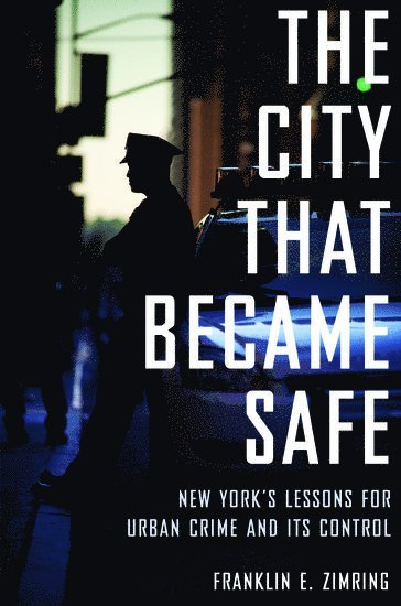 bokomslag The City that Became Safe