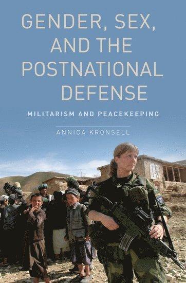 bokomslag Gender, Sex and the Postnational Defense