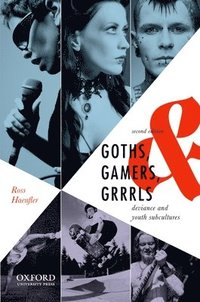 bokomslag Goths, Gamers, and Grrrls: Deviance and Youth Subcultures