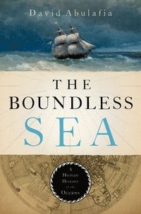 bokomslag The Boundless Sea: A Human History of the Oceans