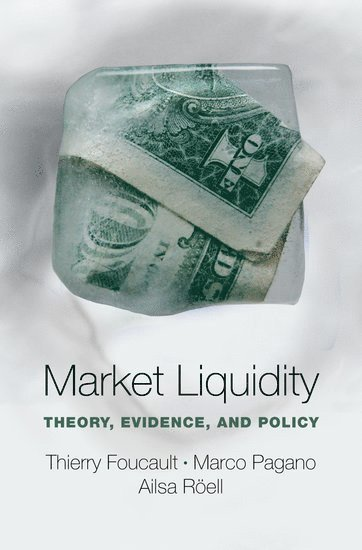 bokomslag Market Liquidity: Theory, Evidence, and Policy