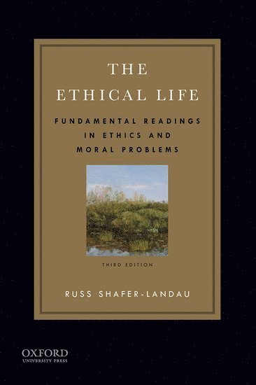 bokomslag The Ethical Life: Fundamental Readings in Ethics and Moral Problems