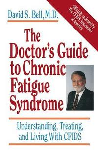 bokomslag The Doctor's Guide To Chronic Fatigue Syndrome