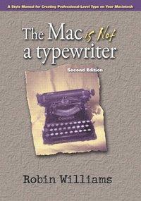 bokomslag The Mac is not a typewriter