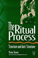 bokomslag The Ritual Process: Structure and Anti-Structure