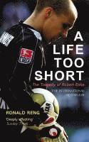 bokomslag Life too short - the tragedy of robert enke