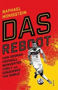 bokomslag Das reboot - how german football reinvented itself and conquered the world