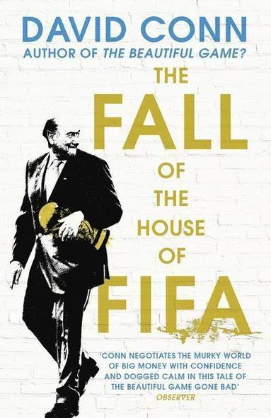 bokomslag The Fall of the House of Fifa