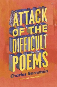 bokomslag Attack of the Difficult Poems