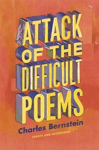 bokomslag Attack of the Difficult Poems - Essays and Inventions