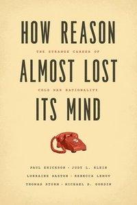 bokomslag How Reason Almost Lost Its Mind