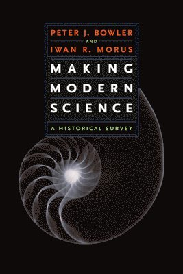 bokomslag Making Modern Science: A Historical Survey