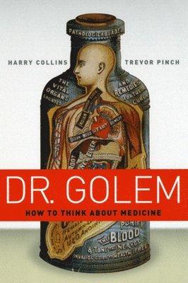 bokomslag Dr. Golem: How to Think About Medicine