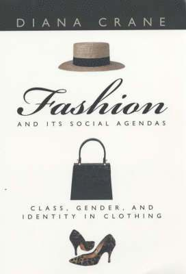 bokomslag Fashion and its social agendas - class, gender and identity in clothing
