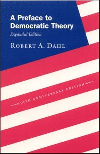 bokomslag A Preface to Democratic Theory, Expanded Edition