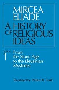 bokomslag A History of Religious Ideas, Volume 1
