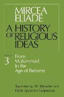 bokomslag A History of Religious Ideas: v. 3 From Muhammad to the Age of Reforms