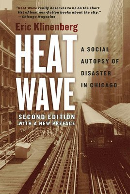 bokomslag Heat Wave: A Social Autopsy of Disaster in Chicago