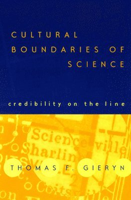 bokomslag Cultural Boundaries of Science: Credibility on the Line
