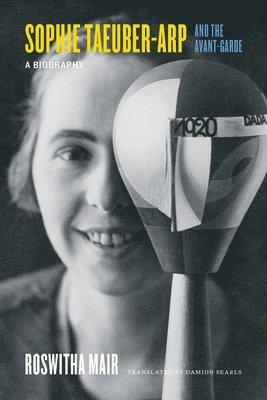 bokomslag Sophie Taeuber-Arp and the Avant-Garde